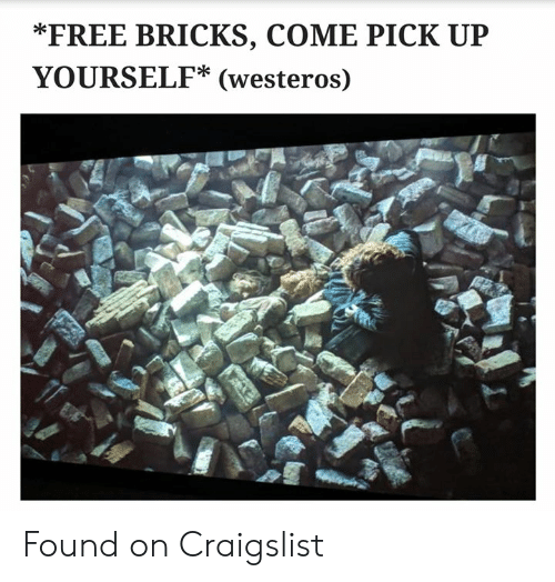 FREE BRICKS COME PICK UP YOURSELF* Westeros Found on