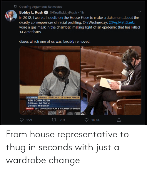 Change: From house representative to thug in seconds with just a wardrobe change