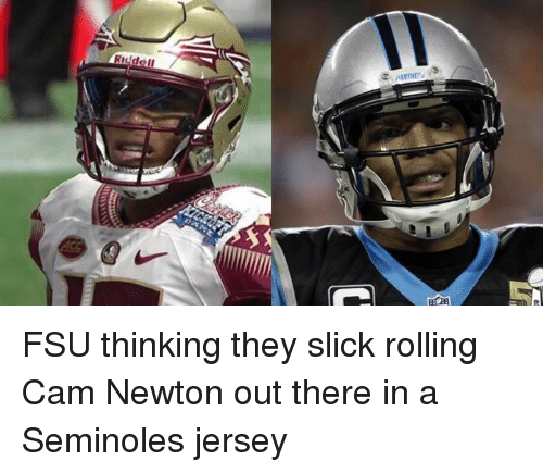 Camming: FSU thinking they slick rolling Cam Newton out there in a Seminoles jersey