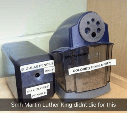 Martin, Smh, and Martin Luther: @fuckpaxton  REGULAR PENCILS  ONLY  COLORED PENCILS ONLY  NO COLORED  PENCILS  Smh Martin Luther King didnt die for this