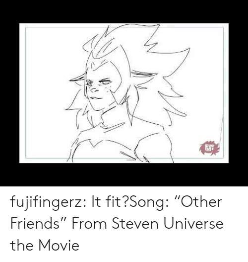 "Steven Universe: fujifingerz:  It fit?Song: ""Other Friends"" From Steven Universe the Movie"