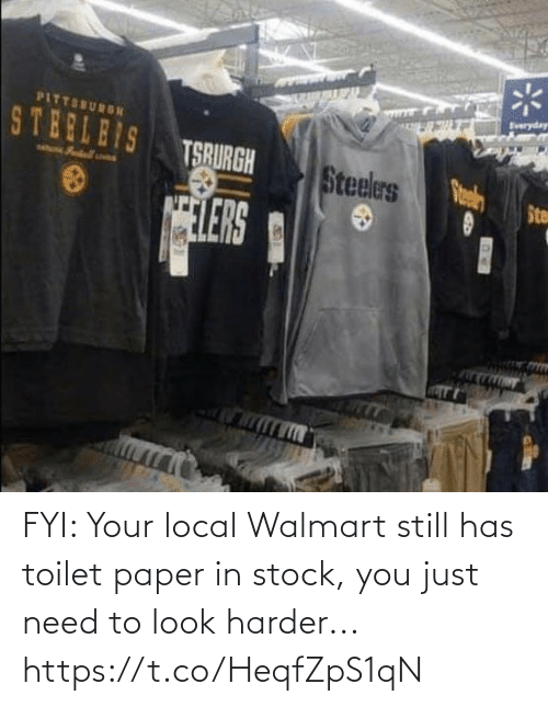 Harder: FYI: Your local Walmart still has toilet paper in stock, you just need to look harder... https://t.co/HeqfZpS1qN