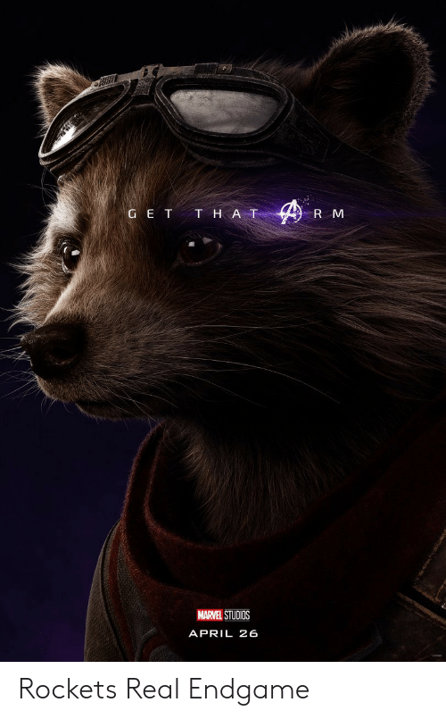 Marvel, E.T., and April: G E T T HAT  R M  MARVEL STUDIOS  APRIL 26 Rockets Real Endgame