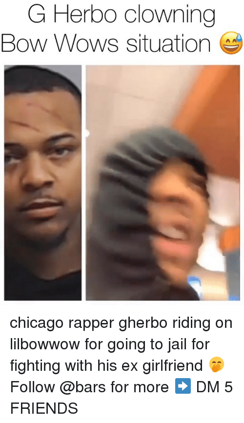 Chicago, Friends, and Jail: G Herbo clowning  Bow Wows situation chicago rapper gherbo riding on lilbowwow for going to jail for fighting with his ex girlfriend 🤭 Follow @bars for more ➡️ DM 5 FRIENDS