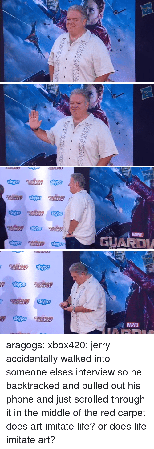 Gata: GAARDIANS  GUARD  GATA  MARVEL   SIARDIANS  GALAXY  GALAXY  MARVEL aragogs:   xbox420:  jerry accidentally walked into someone elses interview so he backtracked and pulled out his phone and just scrolled through it in the middle of the red carpet  does art imitate life? or does life imitate art?