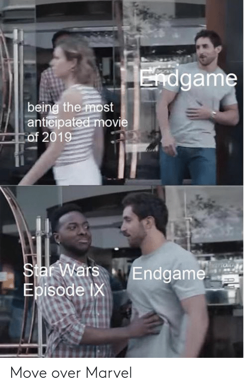 Star Wars, Game, and Marvel: game  being the most  anticipated movi  of 2019  OVI  ars  Endgame  Episode lX Move over Marvel