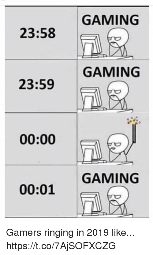 Video Games, Gaming, and Like: GAMING  23:58  GAMING  23:59  DX  00:00 |  GAMING  00:01 Gamers ringing in 2019 like... https://t.co/7AjSOFXCZG