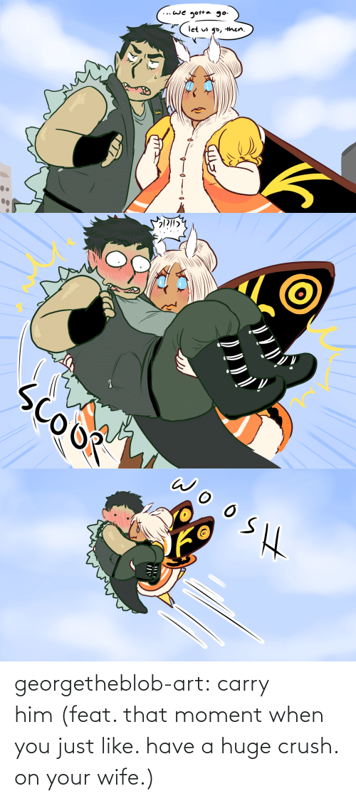 Just Like: georgetheblob-art:  carry him(feat. that moment when you just like. have a huge crush. on your wife.)