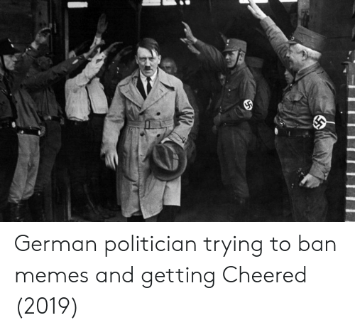 politician: German politician trying to ban memes and getting Cheered (2019)