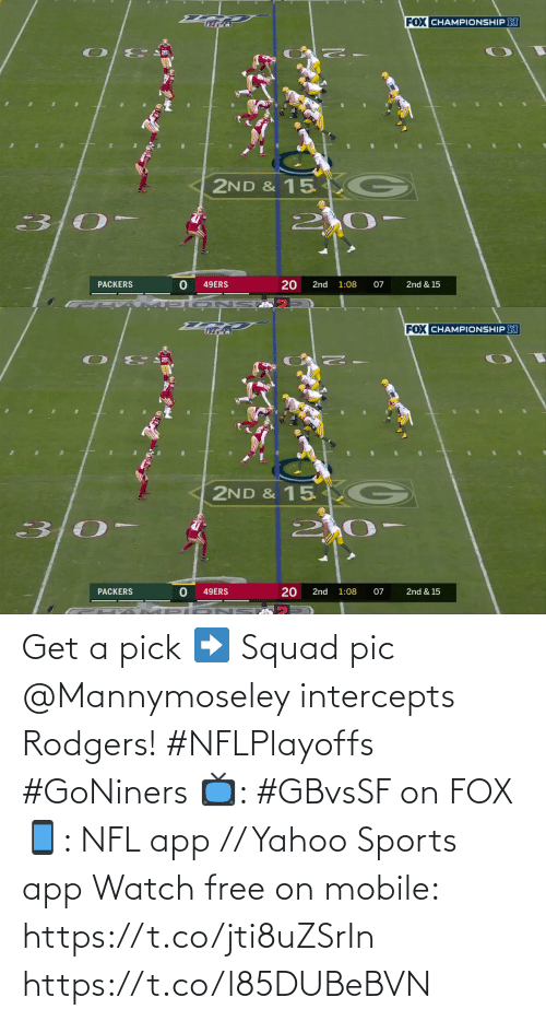 Squad: Get a pick ➡️ Squad pic  @Mannymoseley intercepts Rodgers! #NFLPlayoffs #GoNiners  📺: #GBvsSF on FOX 📱: NFL app // Yahoo Sports app Watch free on mobile: https://t.co/jti8uZSrIn https://t.co/l85DUBeBVN