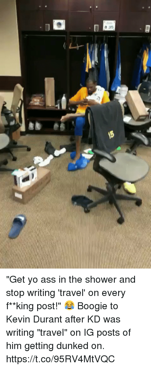 """Ass, Kevin Durant, and Memes: """"Get yo ass in the shower and stop writing 'travel' on every f**king post!""""   😂 Boogie to Kevin Durant after KD was writing """"travel"""" on IG posts of him getting dunked on. https://t.co/95RV4MtVQC"""