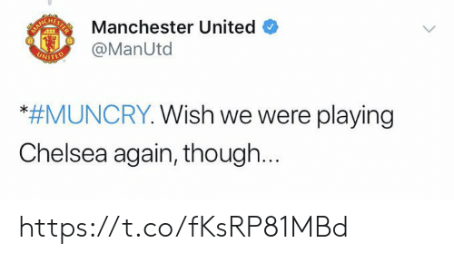 Chelsea, Memes, and United: GHETManchester United  @ManUtd  UNITED  *#MUNCRY. Wish we were playing  Chelsea again, though... https://t.co/fKsRP81MBd