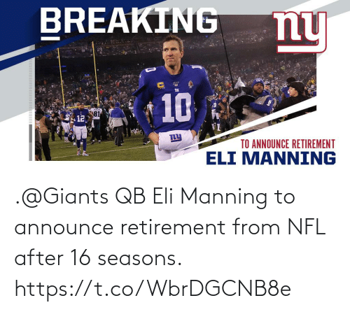 After: .@Giants QB Eli Manning to announce retirement from NFL after 16 seasons. https://t.co/WbrDGCNB8e