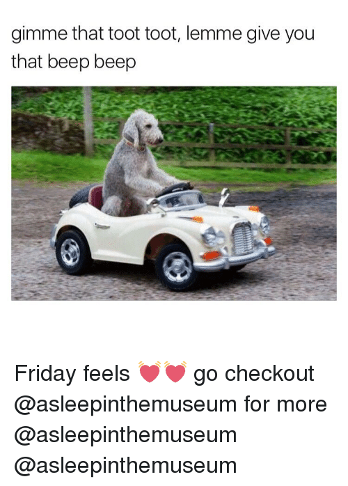 Toots: gimme that toot toot, lemme give you  that beep beep Friday feels 💓💓 go checkout @asleepinthemuseum for more @asleepinthemuseum @asleepinthemuseum