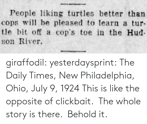 Whole: giraffodil: yesterdaysprint:   The Daily Times, New Philadelphia, Ohio, July 9, 1924   This is like the opposite of clickbait. The whole story is there. Behold it.