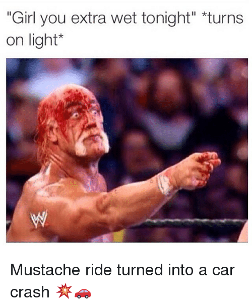 """mustache ride: """"Girl you extra wet tonight"""" turns  on light Mustache ride turned into a car crash 💥🚗"""