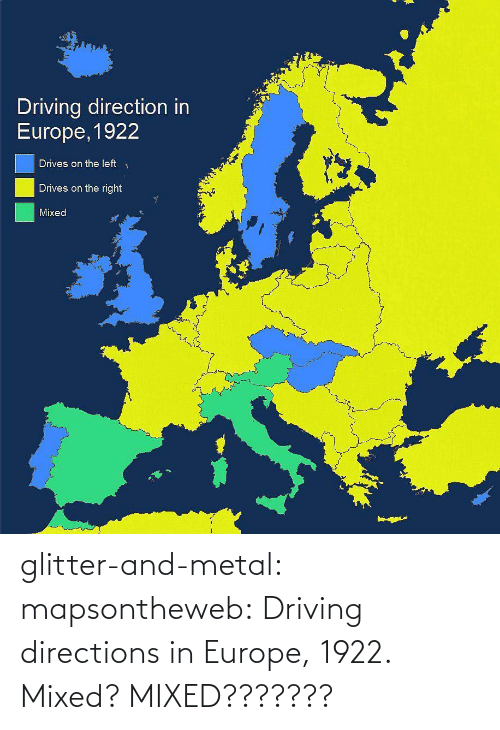 Metal: glitter-and-metal:  mapsontheweb: Driving directions in Europe, 1922. Mixed? MIXED???????