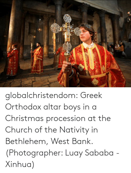 Procession: globalchristendom: Greek Orthodox altar boys in a Christmas procession at the Church of the Nativity in Bethlehem, West Bank. (Photographer: Luay Sababa - Xinhua)