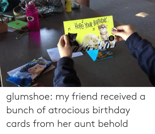 Glumshoe My Friend Received A Bunch Of Atrocious Birthday Cards From