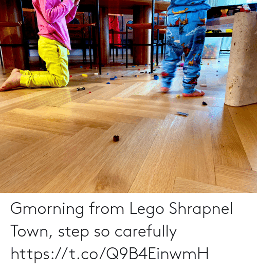 From: Gmorning from Lego Shrapnel Town, step so carefully https://t.co/Q9B4EinwmH