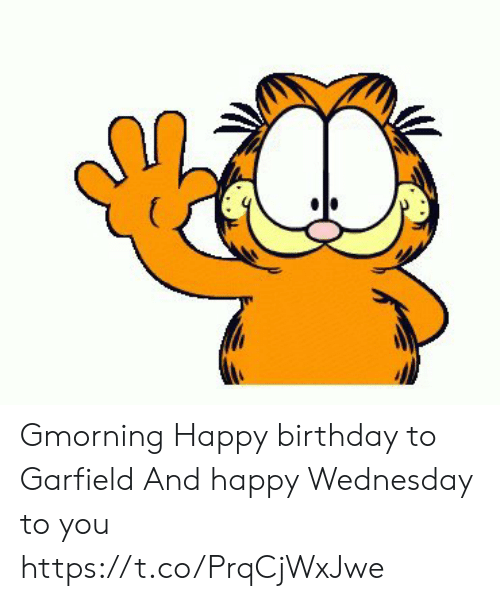 loveforquotes.com: ( Gmorning Happy birthday to Garfield And happy Wednesday to you https://t.co/PrqCjWxJwe