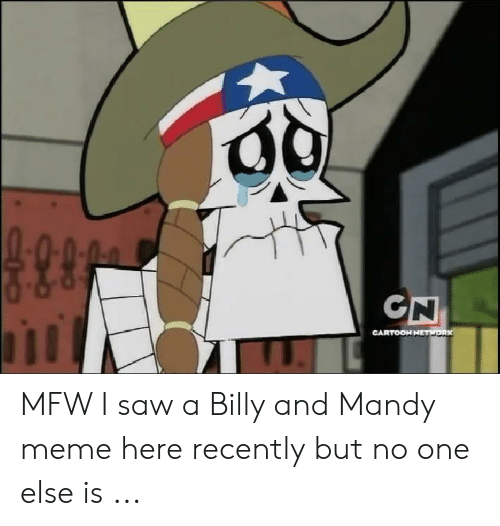 25 Best Memes About Billy And Mandy Meme Comic Billy And Mandy