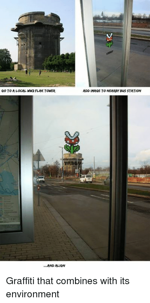 bus station: GO TO ALOCAL WW2 FLAK TONER  ...AND ALIGN  ADD IMAGE TO NEARBY Bus STATION Graffiti that combines with its environment
