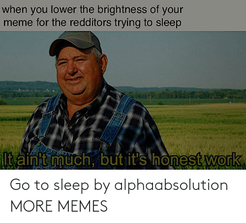 more: Go to sleep by alphaabsolution MORE MEMES