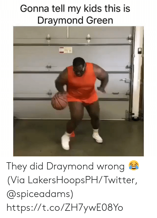 My Kids: Gonna tell my kids this is  Draymond Green They did Draymond wrong 😂  (Via LakersHoopsPH/Twitter, @spiceadams) https://t.co/ZH7ywE08Yo