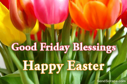 Easter, Friday, and Memes: Good Friday Blessings  Happy Easter  endScraps.com