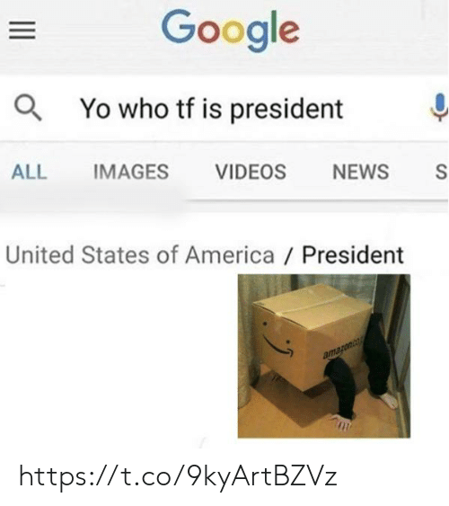 states of america: Google  aYo who tf is president  ALL  IMAGES  VIDEOS  NEWS  S  United States of America President  amazonco https://t.co/9kyArtBZVz