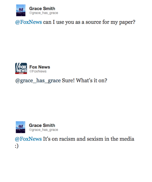 News, Racism, and Fox News: Grace Smith  grace_has_grace  @FoxNes  yn aeey   Fox News  FoxNews  FOX  @grace_has_ grace Sure! What's it on?   Grace Smith  @grace_has_grace  @FoxNews It's on racism and sexism in the media