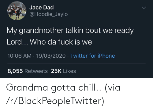 via: Grandma gotta chill.. (via /r/BlackPeopleTwitter)