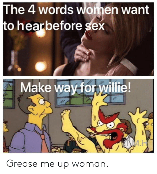 Grease: Grease me up woman.