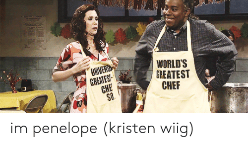 Greates: GREATES  CHE  WORLD'S  GREATEST  CHEF im penelope (kristen wiig)