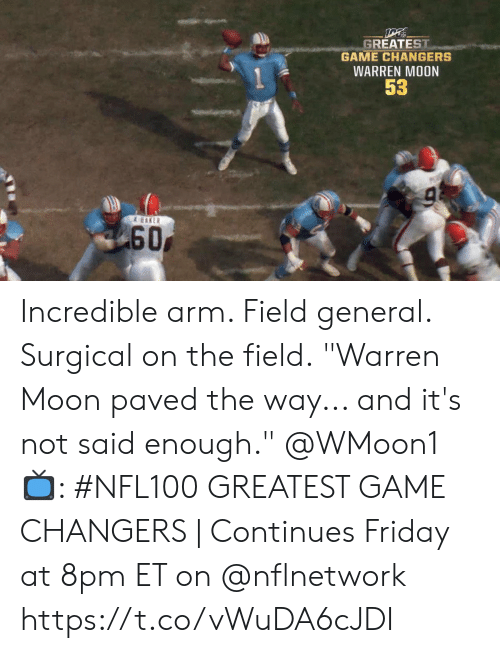 """Friday, Memes, and Game: GREATEST  GAME CHANGERS  WARREN MOON  53  & EAKER  60 Incredible arm. Field general. Surgical on the field.  """"Warren Moon paved the way... and it's not said enough."""" @WMoon1   📺: #NFL100 GREATEST GAME CHANGERS   Continues Friday at 8pm ET on @nflnetwork https://t.co/vWuDA6cJDI"""