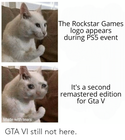 Not: GTA VI still not here.