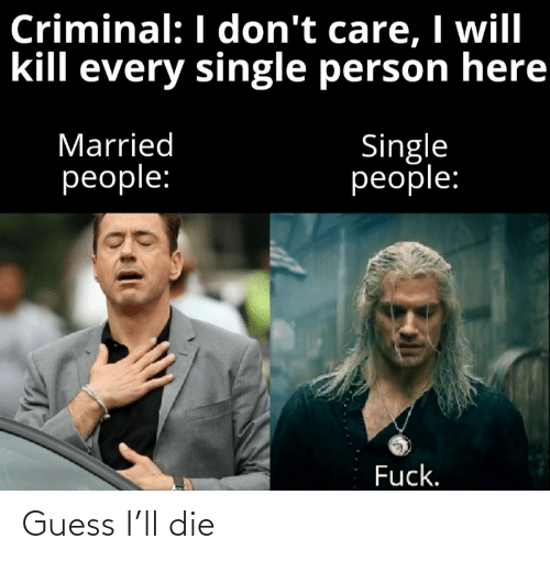 Guess: Guess I'll die