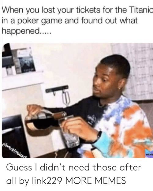 Guess: Guess I didn't need those after all by link229 MORE MEMES