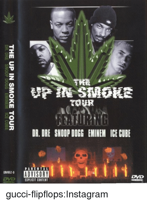 Dr. Dre, Eminem, and Gucci: HA  THE UP IN SMOKE TOUR  DR.DRE SNOOP DOGG EMINEM ICE CUBE gucci-flipflops:Instagram