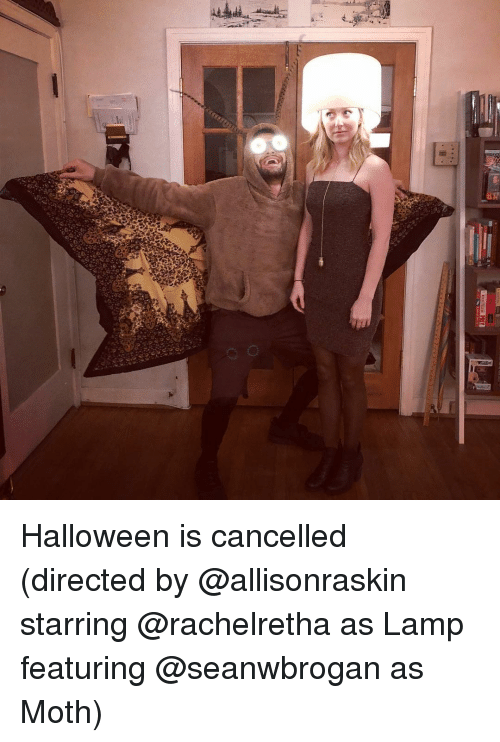 Funny, Halloween, and Moth: Halloween is cancelled (directed by @allisonraskin starring @rachelretha as Lamp featuring @seanwbrogan as Moth)