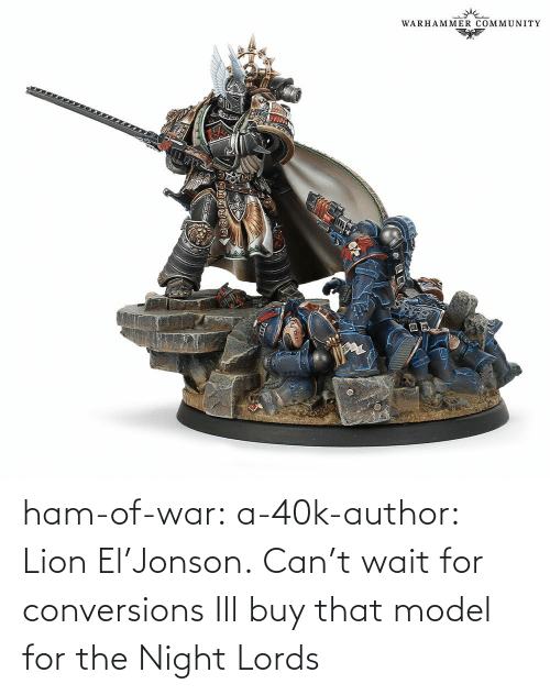 ill: ham-of-war: a-40k-author:    Lion El'Jonson. Can't wait for conversions    Ill buy that model for the Night Lords