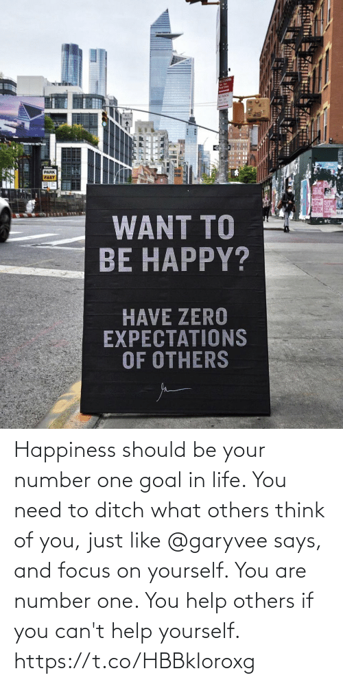 Goal: Happiness should be your number one goal in life. You need to ditch what others think of you, just like @garyvee says, and focus on yourself.   You are number one. You help others if you can't help yourself. https://t.co/HBBkIoroxg