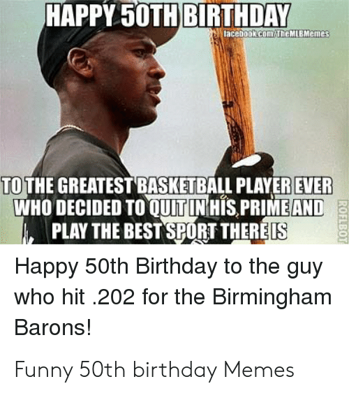 25+ Best Memes About Funny 50Th Birthday | Funny 50Th ...