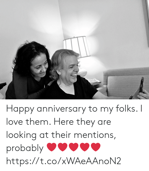 Love, Memes, and Happy: Happy anniversary to my folks. I love them. Here they are looking at their mentions, probably ❤️❤️❤️❤️❤️ https://t.co/xWAeAAnoN2
