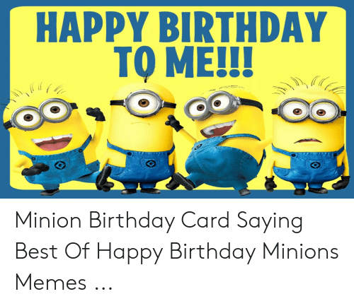 25+ best memes about happy birthday minions   happy