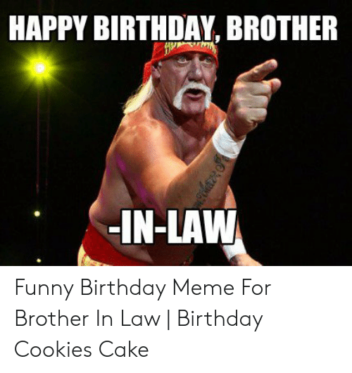 🐣 25+ Best Memes About Brother in Law Birthday | Brother in