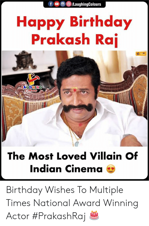 birthday wishes: Happy Birthday  Prakash Rai  The Most Loved Villain Of  Indian Cinema Birthday Wishes To Multiple Times National Award Winning Actor #PrakashRaj 🎂