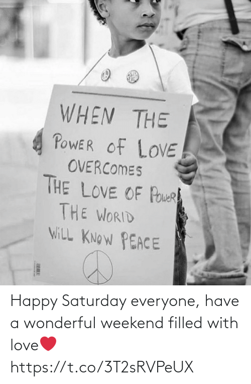 everyone: Happy Saturday everyone, have a wonderful weekend filled with love❤️ https://t.co/3T2sRVPeUX