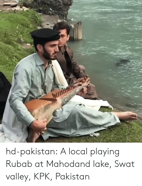 Tumblr, Blog, and Http: hd-pakistan: A local playing Rubab at Mahodand lake, Swat valley, KPK, Pakistan